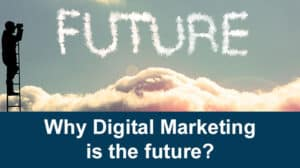 Why-digital-marketing-is-the-future
